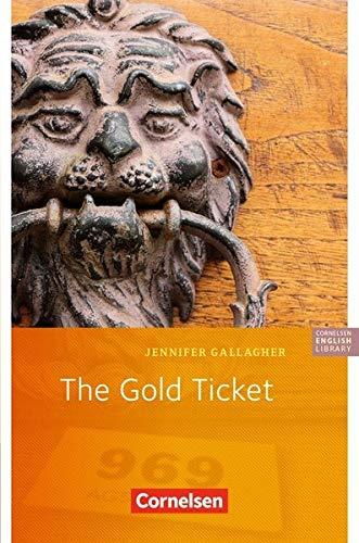 Cornelsen English Library - Fiction: 5. Schuljahr, Stufe 3 - The Gold Ticket: Lektüre zu English G Access und Access-Bayern -