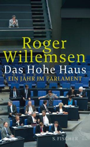 Buchseite und Rezensionen zu 'Das Hohe Haus: Ein Jahr im Parlament' von Roger Willemsen