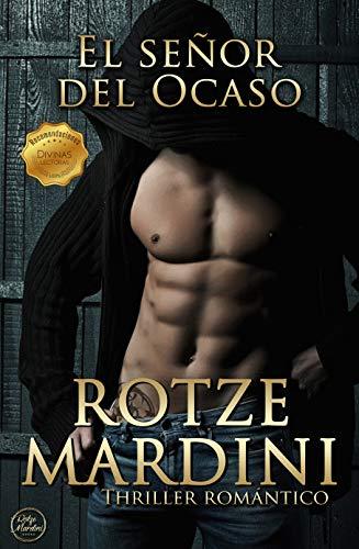 El señor del Ocaso: Thriller romántico por Rotze Mardini