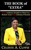 Cuffie Best Deals - The Book of Extra: Motivational Insights to Help You Realized Your Extraordinary Potential