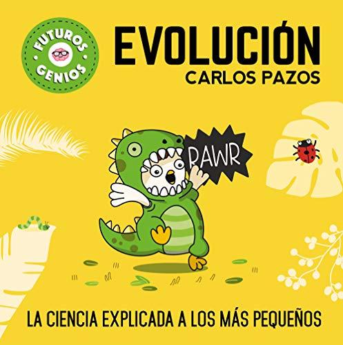 Evolución (Futuros Genios) (Pequeños creativos) por Carlos Pazos