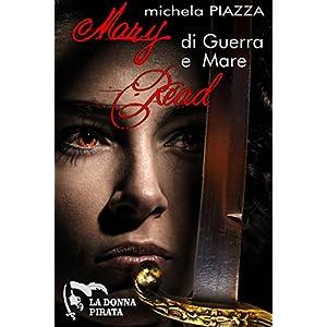 Mary Read - di guerra e mare (La donna pirata Vol.
