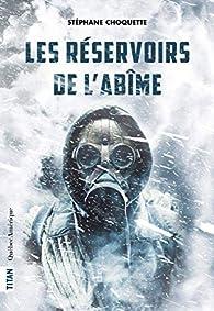 Les réservoirs de l'abîme par Stéphane Choquette