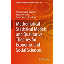 Mathematical-Statistical Models and Qualitative Theories for Economic and Social Sciences (Studies in Systems, Decision and Control)
