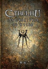 Cthulhu : Les Créatures du Mythe par Sandy Petersen