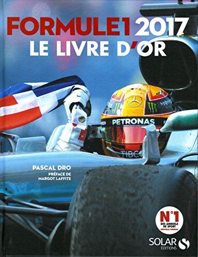 Livre d'or de la Formule 1 2017 par Pascal DRO