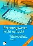 Rechnungswesen - leicht gemacht: Buchführung und Bilanz für Studierende an Universitäten, Hochschulen und Berufsakademien (BLAUE SERIE) - Stephan Kudert, Peter Sorg