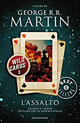 Wild Cards - 3. L'assalto (Wild Cards (versione italiana)) (Italian Edition)