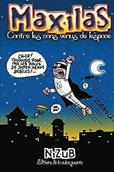 Maxilas contre les cons venus de l'espace: Marials est un super héros...