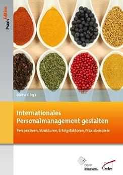 Internationales Personalmanagement gestalten: Perspektiven, Strukturen, Erfolgsfaktoren, Praxisbeispiele (DGFP PraxisEdition 103)