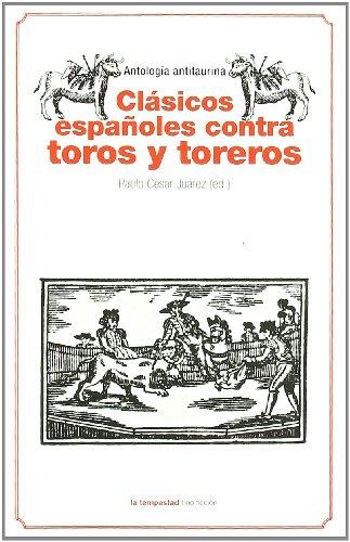 Clasicos Espa・Oles Contra Toros Y (No ficción) por Paulo César Juárez