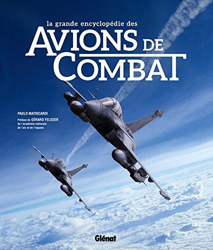 La grande encyclopédie des avions de combat NE par Paolo Matricardi