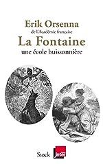 La Fontaine Une école buissonnière de Erik Orsenna