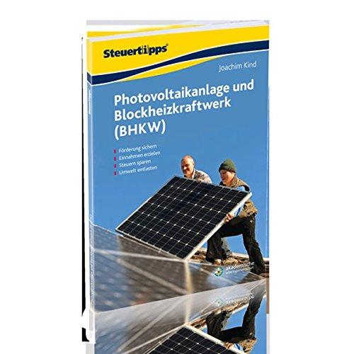 Photovoltaikanlage und Blockheizkraftwerk (BHKW): So nutzen Sie alle finanziellen Vorteile aus