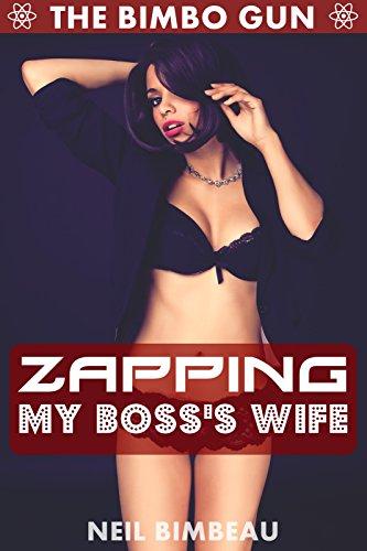 zapping-my-bosss-wife-the-bimbo-gun-book-three-english-edition