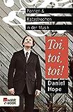 Toi, toi, toi!: Pannen und Katastrophen in der Musik