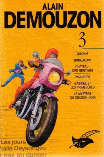 TOME 3. Quidam, Bungalow, Chteau-des-rentiers, Paquebot, Gabriel et les primevres, Le mystre du dragon noir