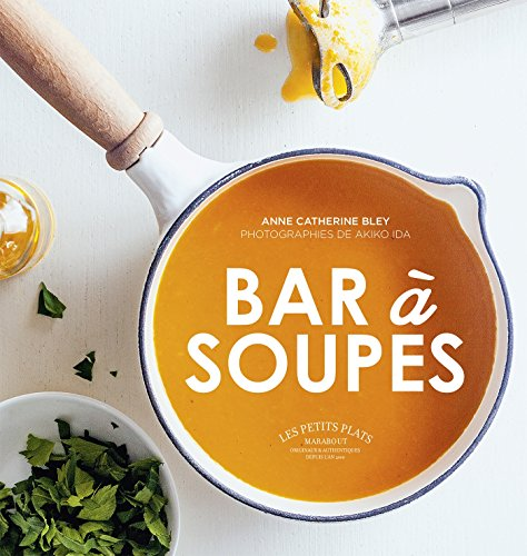 Bar à soupes (Cuisine) por Anne-Catherine Bley
