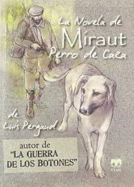 La novela de Miraut. Perro de caza par Louis Pergaud