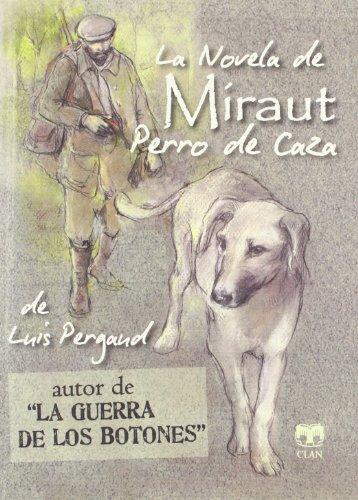 La novela de Miraut. Perro de caza (Biblioteca de Libros Olvidados)