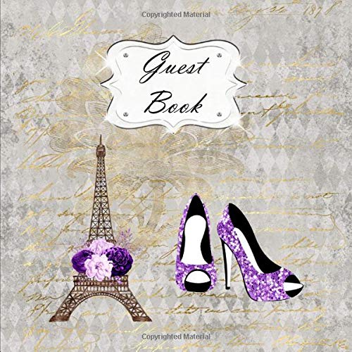 Guest Book: Paris Sign In, Wishes, Messages, and Comments | Includes Gift Log | Purple Shoes Fashion Floral Flowers (Paris Party Eiffel Supplies Tower)