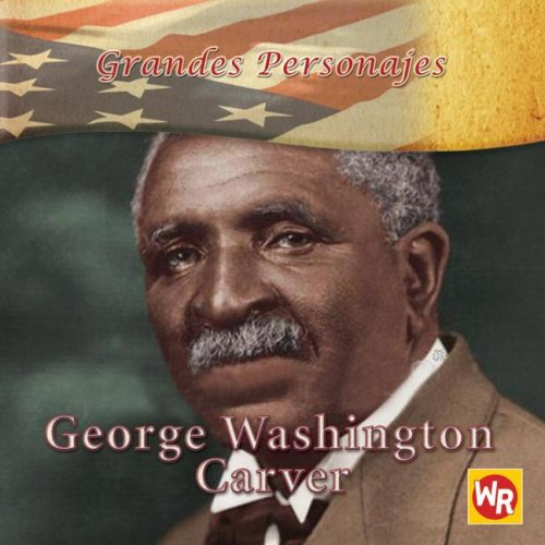 George Washington Carver (Grandes Personajes/ Great Americans)