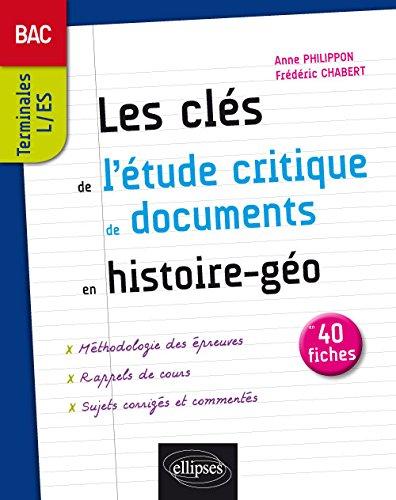 Les Clés de l'Étude Critique de Documents en Histoire-Géo BAC Terminales L/ES 40 Fiches