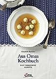 Aus Omas Kochbuch: Vergessene Rezepte