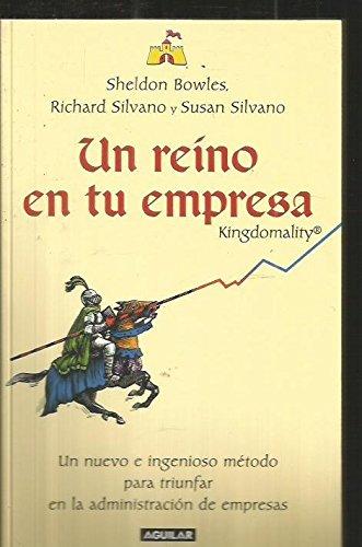 Un reino en tu empresa por R.silvano, S.silvano S.Bowles