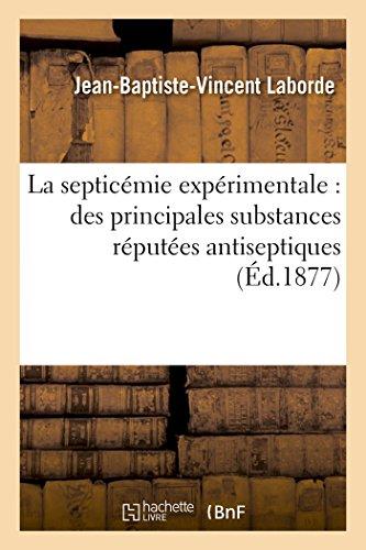 La septicémie expérimentale, principales substances réputées antiseptiques