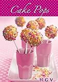 Cake Pops: Die schönsten Rezepte zum Backen von Cakepops