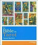 La bible du tarot - Guide détaillé des lames et des étalements