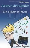 Apprenti financier : bien d¨¦buter en bourse (Volume 1) (French Edition) by Desjardins, Mr Patrick, Desjardins, Patrick (2012) Paperback