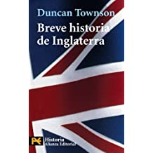 Breve historia de Inglaterra / A Brief History of England (Humanidades / Humanities) (Spanish Edition) by Duncan Townson (2004-06-30)