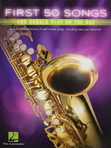 First 50 Songs You Should Play On Saxophone (Book): Noten, Sammelband für Saxophon