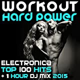 Workout Hard Power Electronica Top 100 Hits (1 Hour DJ 2015)