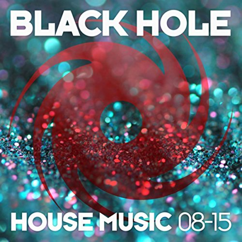 Black Hole House Music 08-15