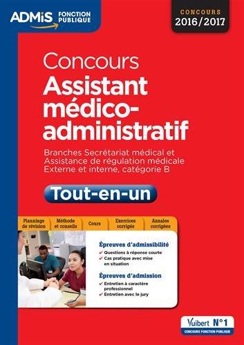 Concours Assistant médico-administratif - Tout-en-un - Catégorie B - Branches Secrétariat médical et Assistance de régulation médicale - Concours 2016-2017 par Collectif