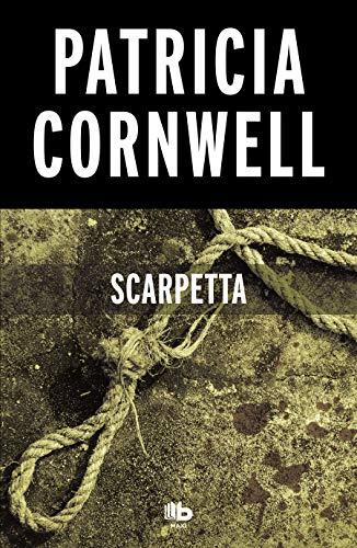 Scarpetta (Doctora Kay Scarpetta 16) (MAXI) por Patricia Cornwell