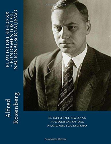 El Mito del Siglo XX - Fundamentos del Nacional Socialismo por Alfred Rosenberg