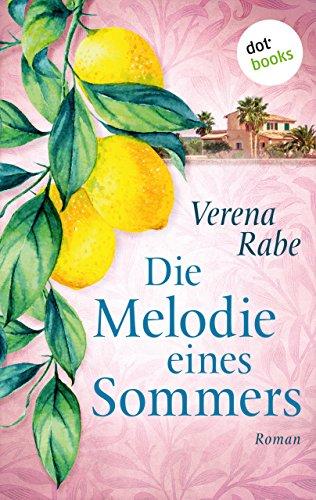Die Melodie eines Sommers - Roman: JETZT BILLIGER KAUFEN von [Rabe, Verena]