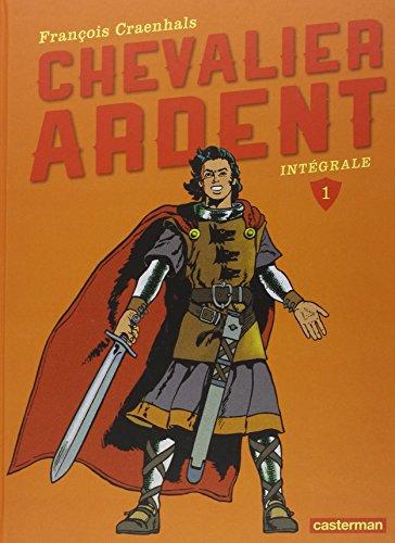 Chevalier Ardent, Intégrale 1 : Tome 1, Le Prince noir ; Tome 2, Les Loups de Rougecogne ; Tome 3, La Loi de la steppe ; Tome 4, La Corne de brume