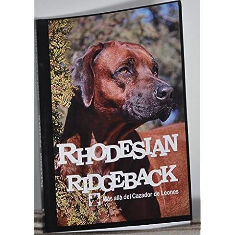 Rhodesian Ridgeback Más álla del cazador de leones
