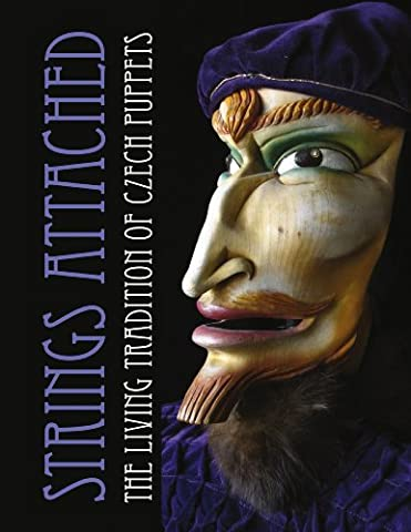 Strings Attached: The Living Tradition of Czech Puppets