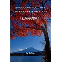 Beautiful JAPAN Photo Gallery Autumnal Leaves in JAPAN (Japanese Edition)