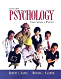 Psychology: From Science to Practice (2nd Edition) 2nd by Baron, Robert A., Kalsher, Michael J. (2007) Paperback