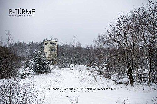 B-Türme Innerdeutsche Grenze: The Last Watchtowers of the Inner German Border -