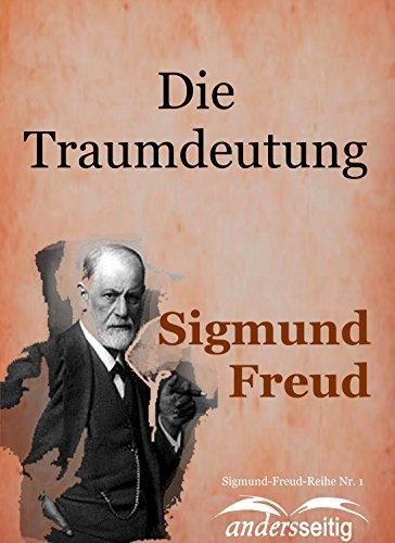 Die Traumdeutung: Sigmund-Freud-Reihe Nr. 1