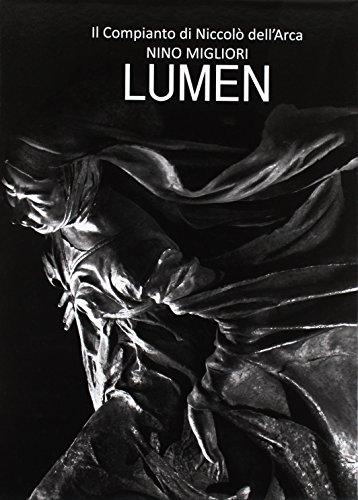 Lumen. Il Compianto di Niccolò Dell'Arca. Ediz. illustrata por Nino Migliori