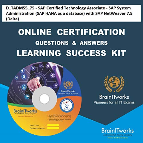 D_TADM55_75 - SAP Certified Technology Associate - SAP System Administration (SAP HANA as a database) with SAP NetWeaver 7.5 (Delta) Online Certification Video Learning Made Easy (D Associates Online)